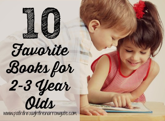 10 Favorite Books for 2-3 Year Olds - A great list of sure-to-be-loved books for 2 and 3 year olds.