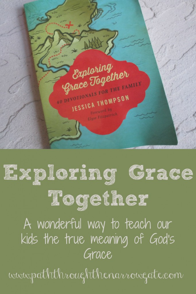 Exploring Grace Together: A wonderful way to teach kids the true meaning of God's Grace