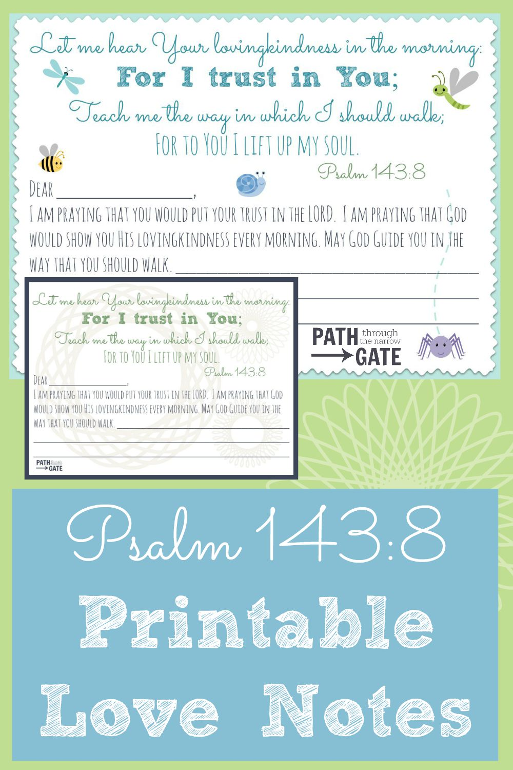 FREE cute printable love note of Psalm 143:8, one for adults and one for kids.