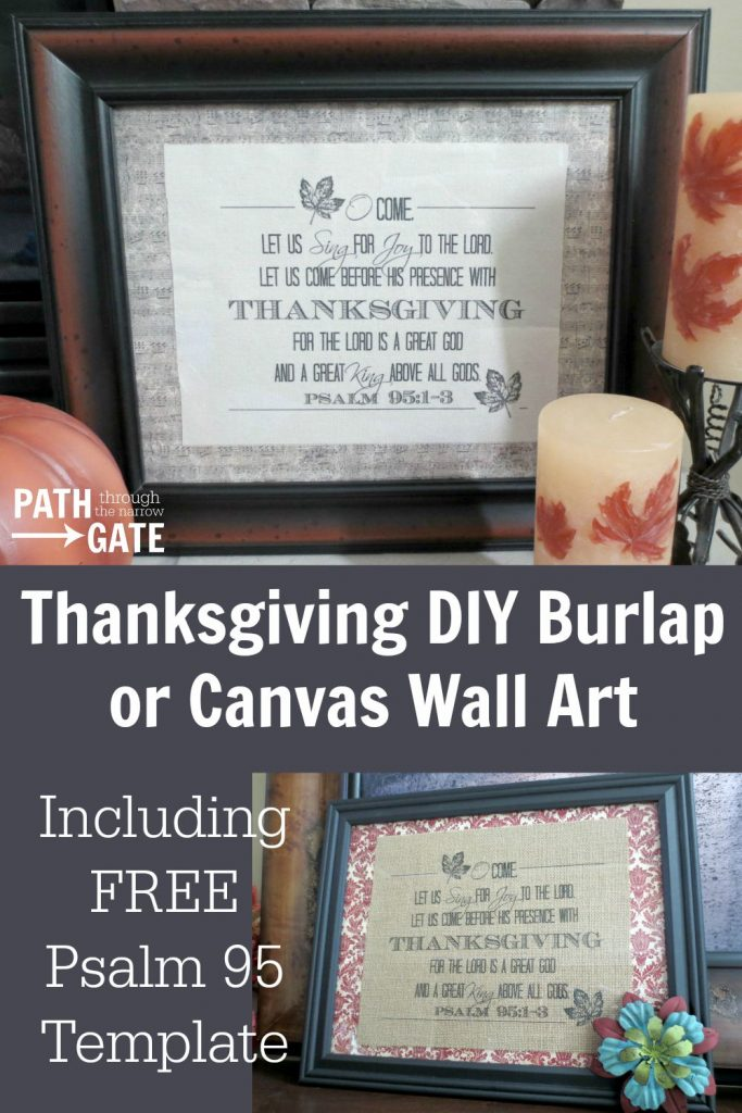 This rustic burlap or canvas wall art based on Psalm 95:1-3 is easy to make. Simply print the verse onto the fabric with a laser printer to make this unique wall art, perfect for Thanksgiving or all year!