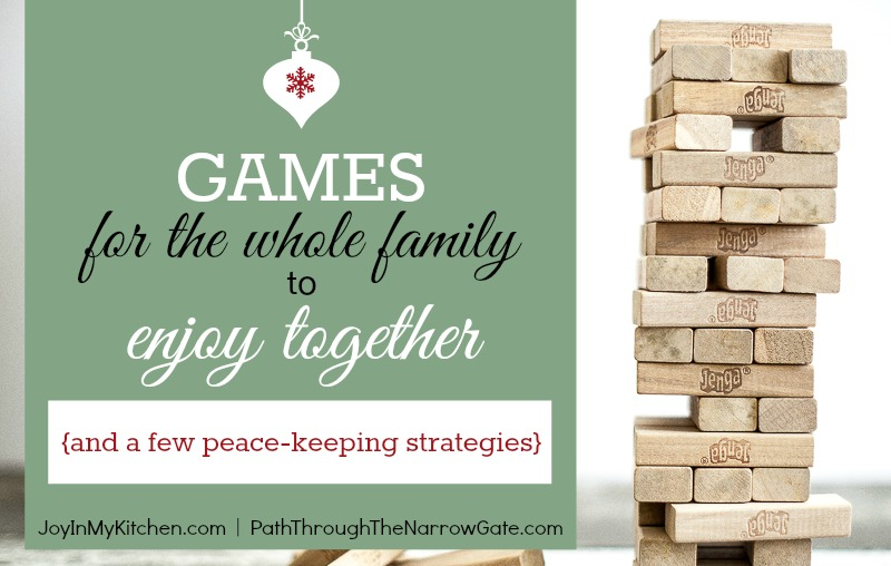 7 games for the whole family to enjoy together, plus some peace-keeping strategies - These would make great Christmas gifts!