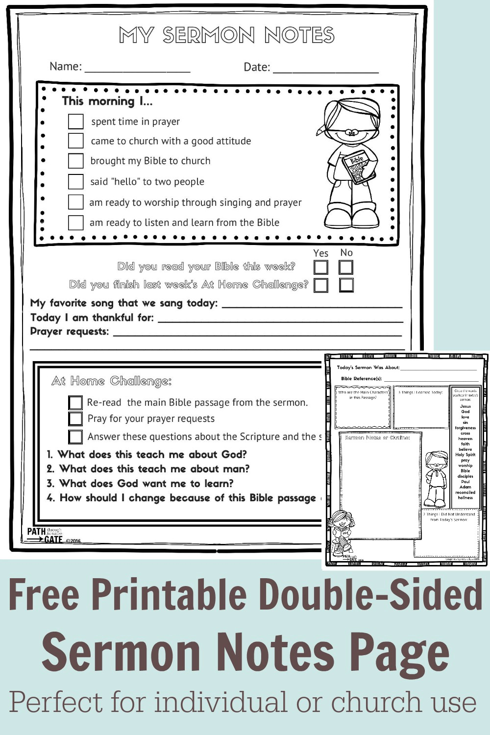 These free printable sermon notes pages include a Sunday morning checklist, space for sermon notes and application, and a take-home challenge.|Path Through the Narrow Gate