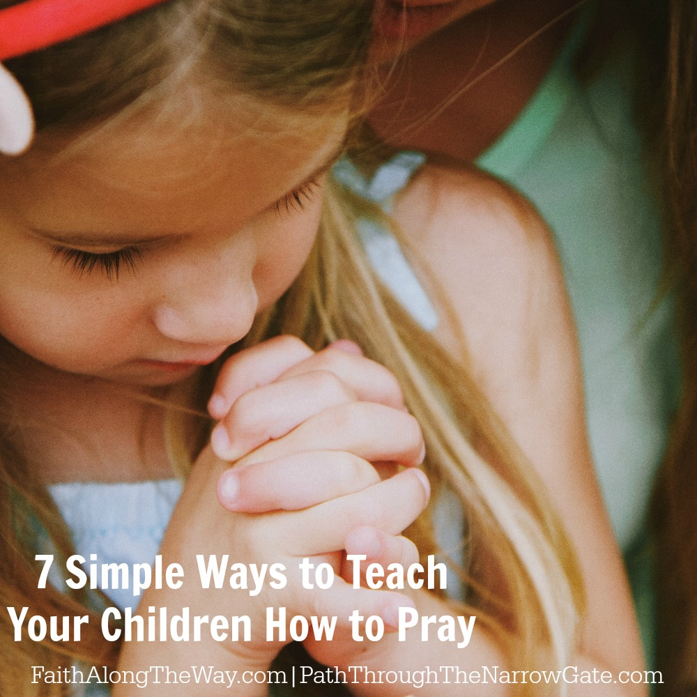 7 simple ways to teach your children to pray 4