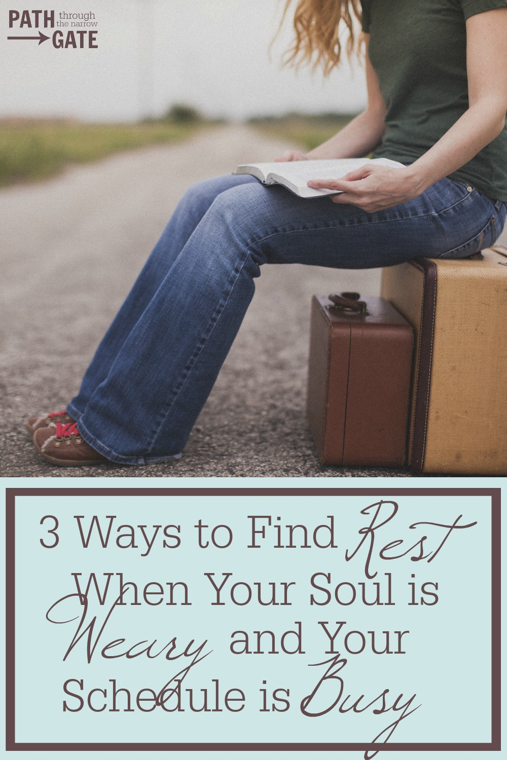 Are you weary? Do you know that you need to slow down and simplify, yet don't know where to start? Here are 3 Ways to Find Rest When Your Soul is Weary.| Path Through the Narrow Gate