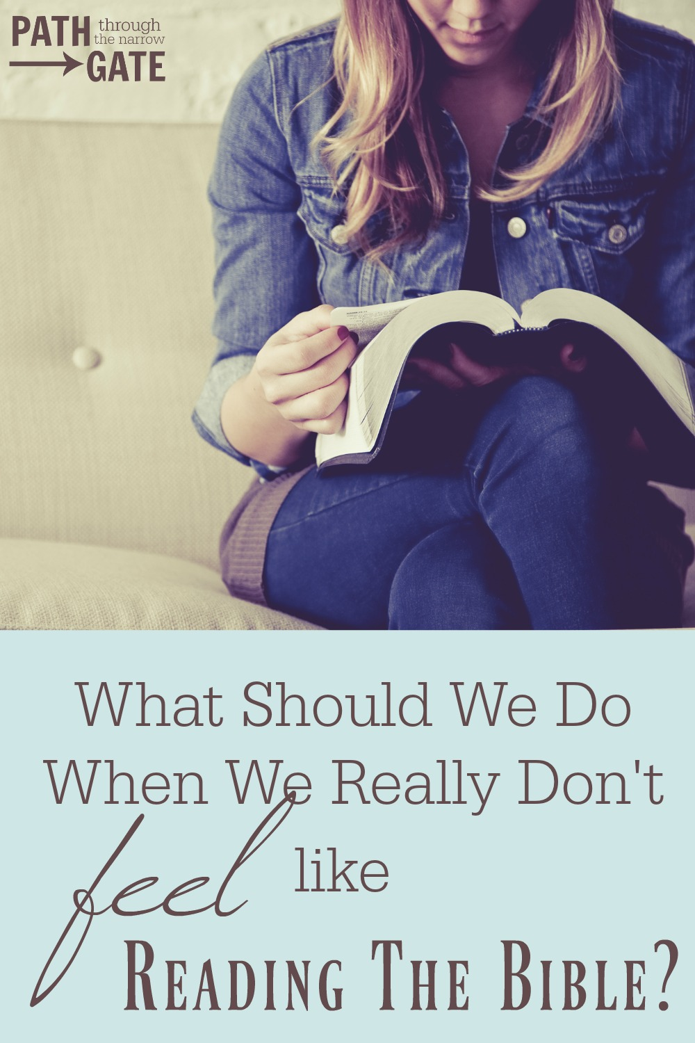 "What should you do when you don't feel like reading the Bible? If you force yourself to read anyway, is that ""legalistic""? Here's the surprising answer..."